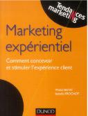 Le marketing expérientiel : comment concevoir et stimuler l'expérience client